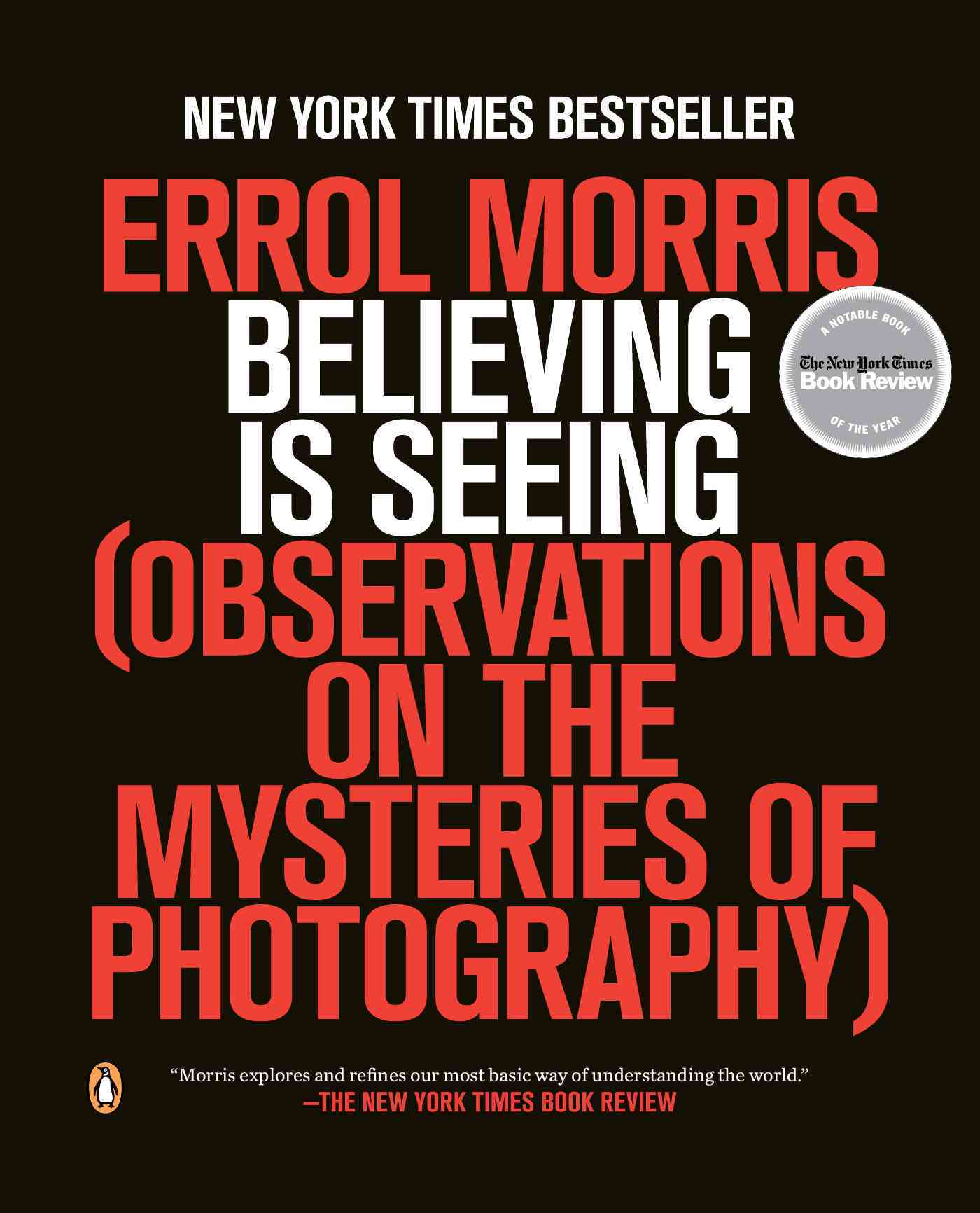 Believing Is Seeing By Morris, Errol