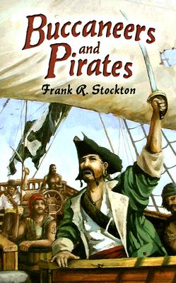 Buccaneers and Pirates By Stockton, Frank Richard