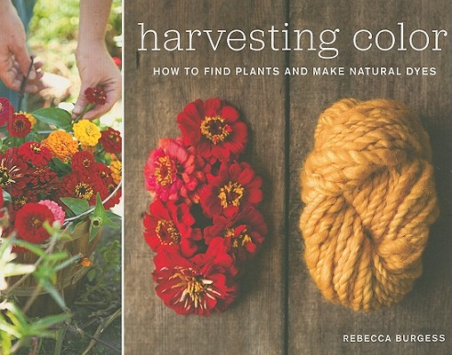 Harvesting Color By Burgess, Rebecca